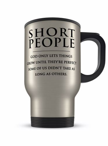 14oz Short People God Only Lets Things Novelty Gift Aluminium Travel Mug